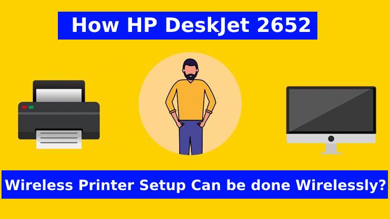 HP DeskJet 2652 Printer Wireless Setup