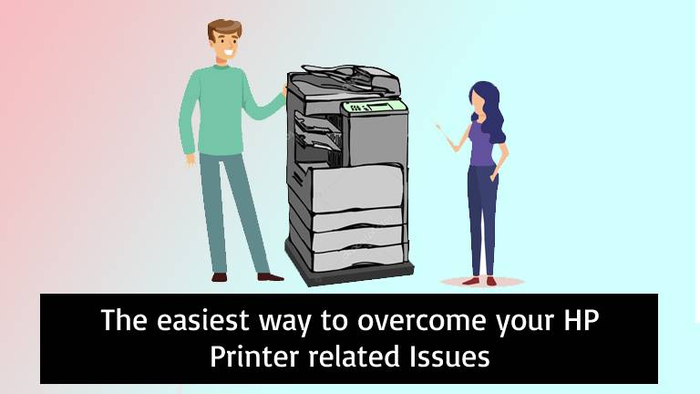 The easiest way to overcome your HP Printer related Issues