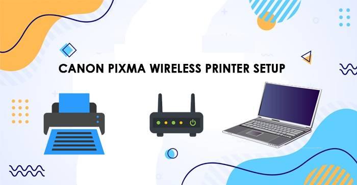Canon Pixma Wireles Printer Setup