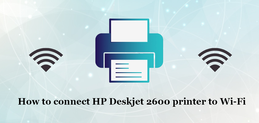 how to connect hp deskjet 2600 to wifi