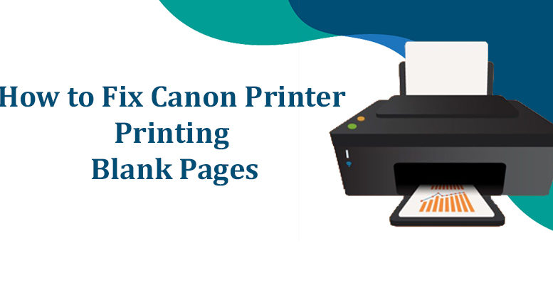 Fix Canon Printer Printing Blank Pages