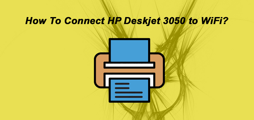 Connect HP Deskjet 3050 To Wifi