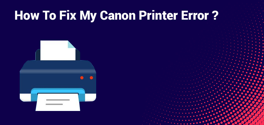 Fix My Canon Printer Error