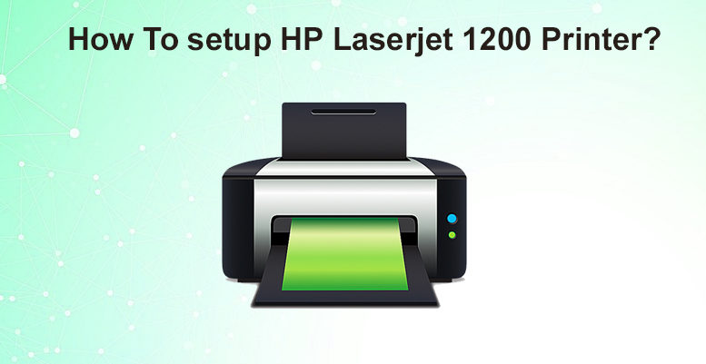setup hp laserjet 1200 printer