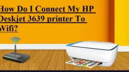 Connect My HP Deskjet 3639 printer To Wifi