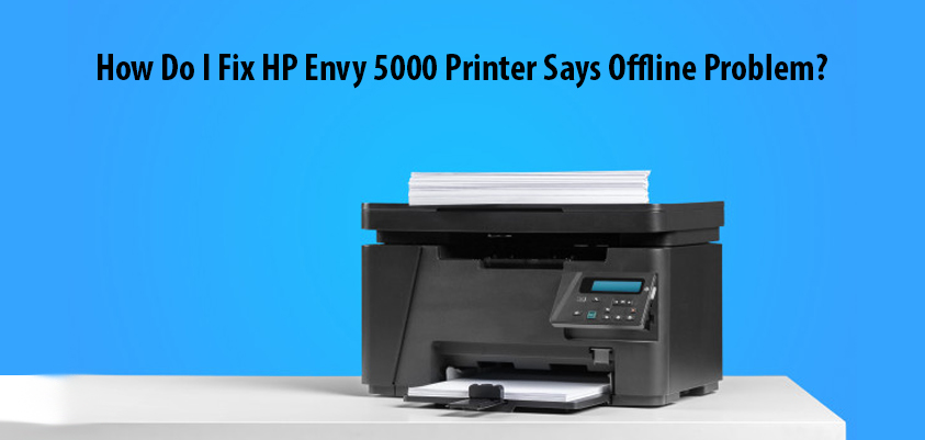 hp envy 5000 printer offline
