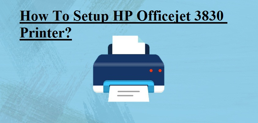 Setup HP Officejet 3830 Printer
