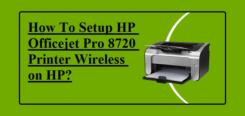 How To Setup HP Officejet Pro 8720 Printer Wireless on HP