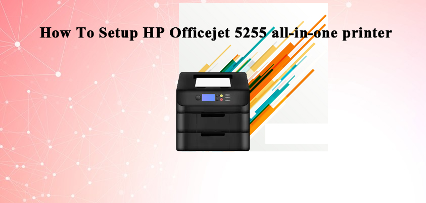 setup hp officejet 5255 all in one printer